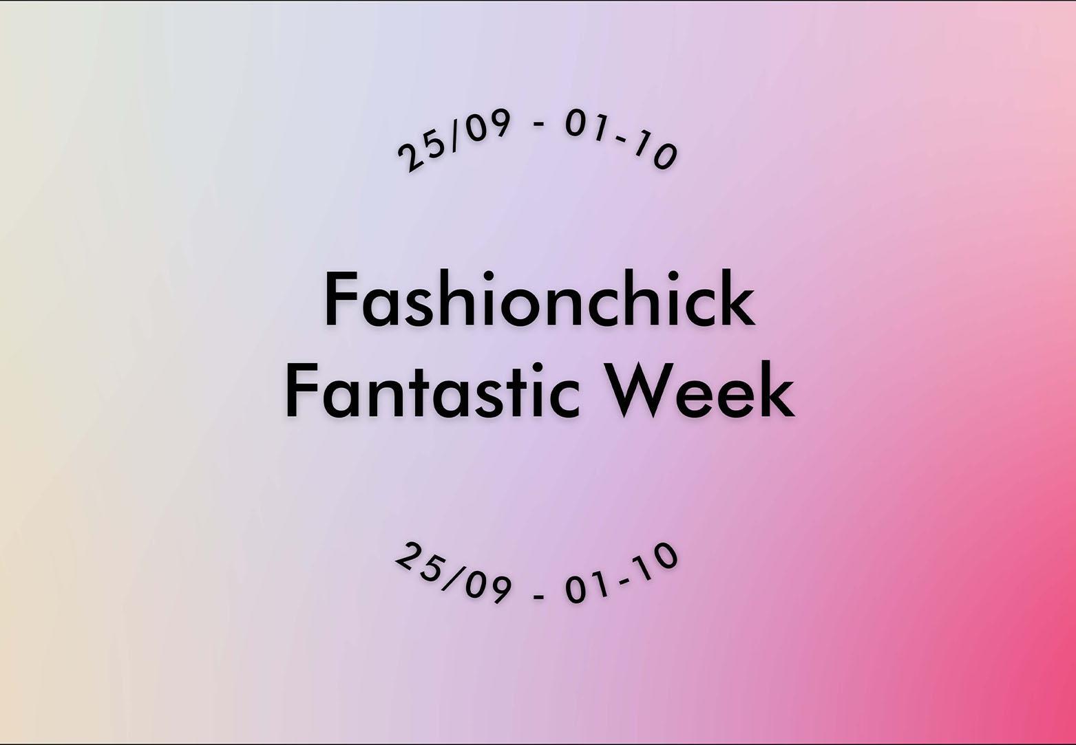 Ontdek de Fashionchick Fantastic Week! (25 september - 1 oktober)